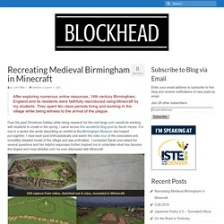 Recreating Medieval Birmingham in Minecraft – Blockhead