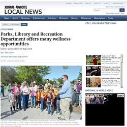 Parks, Library and Recreation Department offers many wellness opportunities - Journal Advocate