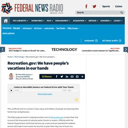 Recreation.gov: We have people's vacations in our hands
