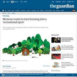 Memrise wants to turn learning into a 'recreational sport' | Technology