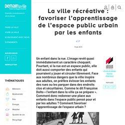 La ville récréative : l'espace public urbain pour les enfants