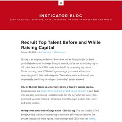 Recruit Top Talent Before and While Raising Capital