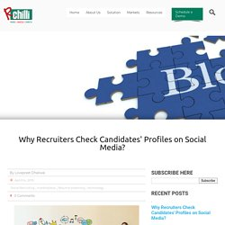 Why Recruiters Check Candidates' Profiles on Social Media?