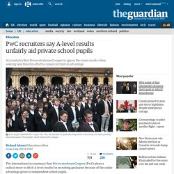PwC recruiters say A-level results unfairly aid private school pupils