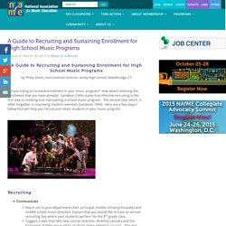 A Guide to Recruiting and Sustaining Enrollment for High School Music Programs