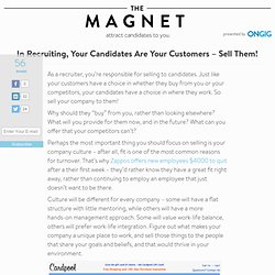 In Recruiting, Your Candidates Are Your Customers - Sell Them!