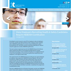 Total Training Solutions - Many Employers Recruiting Health & Safety Candidates Require NEBOSH Certification - Blog - Blog Articles