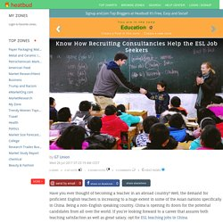 Education - Know How Recruiting Consultancies Help the ESL Job Seekers