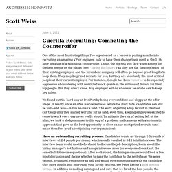 Guerilla Recruiting: Combating the Counteroffer // Scott Weiss