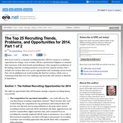 The Top 25 Recruiting Trends, Problems, and Opportunities for 2014, Part 1 of 2