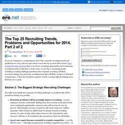 The Top 25 Recruiting Trends, Problems and Opportunities for 2014, Part 2 of 2