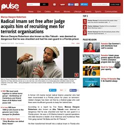 Marcus Dwayne Robertson: Radical Imam set free after judge acquits him of recruiting men for terrorist organisations