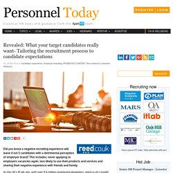 Revealed: What your target candidates really want- Tailoring the recruitment process to candidate expectations