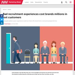 Bad recruitment experiences cost brands millions in lost customers