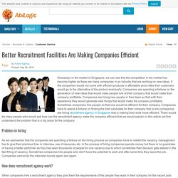 Better Recruitment Facilities Are Making Companies Efficient