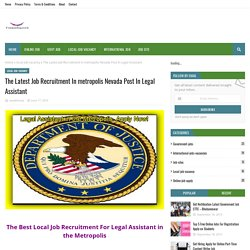 The Latest Job Recruitment In metropolis Nevada Post In Legal Assistant