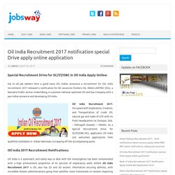 Oil India Recruitment 2017 notification special Drive apply online application - jobsway