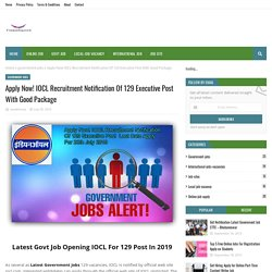 Apply Now! IOCL Recruitment Notification Of 129 Executive Post With Good Package