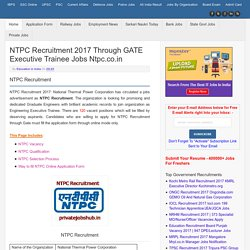 NTPC Recruitment 2017 Through GATE Executive Trainee Jobs ntpc.co.in
