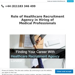 Role of Healthcare Recruitment Agency in Hiring of Medical Professionals