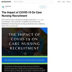 The Impact of COVID-19 On Care Nursing Recruitment
