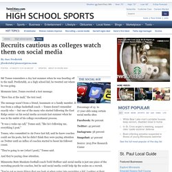 Recruits cautious as colleges watch them on social media