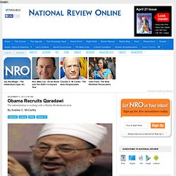Obama Recruits Qaradawi - Andrew C. McCarthy