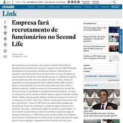 Empresa fará recrutamento de funcionários no Second Life - Link