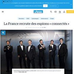 La France recrute des espions « connectés» - Le Parisien