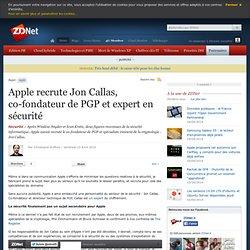 Apple recrute Jon Callas, co-fondateur de PGP et expert en sécur