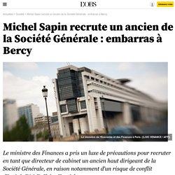 Michel Sapin recrute un ancien de la Société Générale : embarras à Bercy