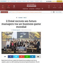 L'Oréal recrute ses futurs managers via un business game mondial