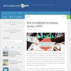 Etre recruté(e) par les réseaux sociaux : EASY ! – Actu & Emploi by Yupeek
