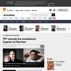 TF1 recrute les youtubeurs Cyprien et Norman sur Orange Actualités