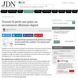 Trouver la perle rare grâce au recrutement affinitaire digital