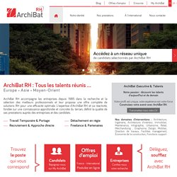 ArchiBat RH, Recrutement, Travail Temporaire… Providing architects, engineers...