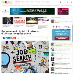 0317 Recrutement digital : 3 raisons d'utiliser l'e-assessment