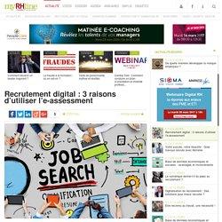 0317 Recrutement digital: 3 raisons d'utiliser l'e-assessment