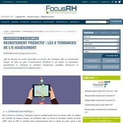 Recrutement prédictif : Les 6 tendances de l'e-assessment - E-recrutement & Sites emploi - Focus RH