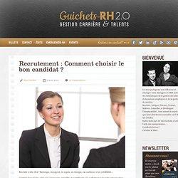 Recrutement : Comment choisir le bon candidat ? » Guichets-RH 2.0