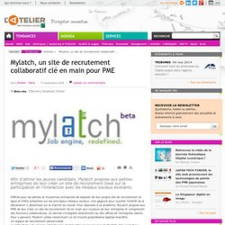 Mylatch, un site de recrutement collaboratif clé en main pour P
