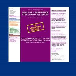 PARIS DE L'EXPERIENCE ET DE L'EMPLOI DES SENIORS - JEUDI 20 NOVEMBRE 2014 AU CENTQUATRE SIS 5 RUE CURIAL PARIS 19e 10H/18H - FORUM RECRUTEMENT SENIOR COMPETENCES - SALON EMPLOIS/FORMATIONS PARIS IDF FRANCE