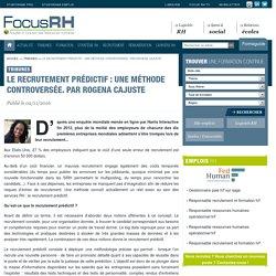 Le recrutement prédictif : une méthode controversée. Par Rogena Cajuste - Focus RH