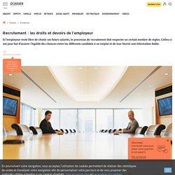 Recrutement : les droits et devoirs de l'employeur