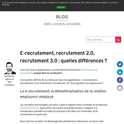 E-recrutement, recrutement 2.0, recrutement 3.0 : quelles différences ?