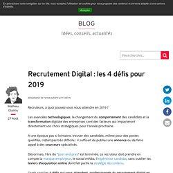 Recrutement Digital : les 4 défis pour 2019