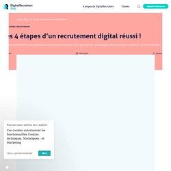 Les 4 étapes d'un recrutement digital réussi !