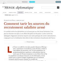 Comment tarir les sources du recrutement salafiste armé, par Pierre Conesa (Le Monde diplomatique, février 2015)