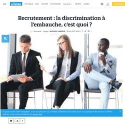 Recrutement : la discrimination à l'embauche, c'est quoi ?