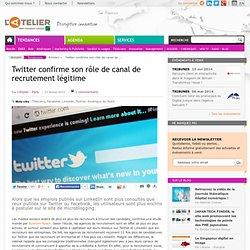 Twitter confirme son rôle de canal de recrutement légitime